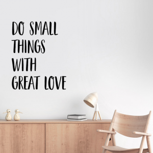 Naljepnica Do Small Things With Great Love