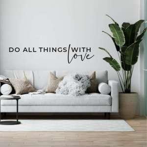 Zidna naljepnica Do All Things With Love