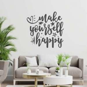 Zidna naljepnica Make Yourself Happy